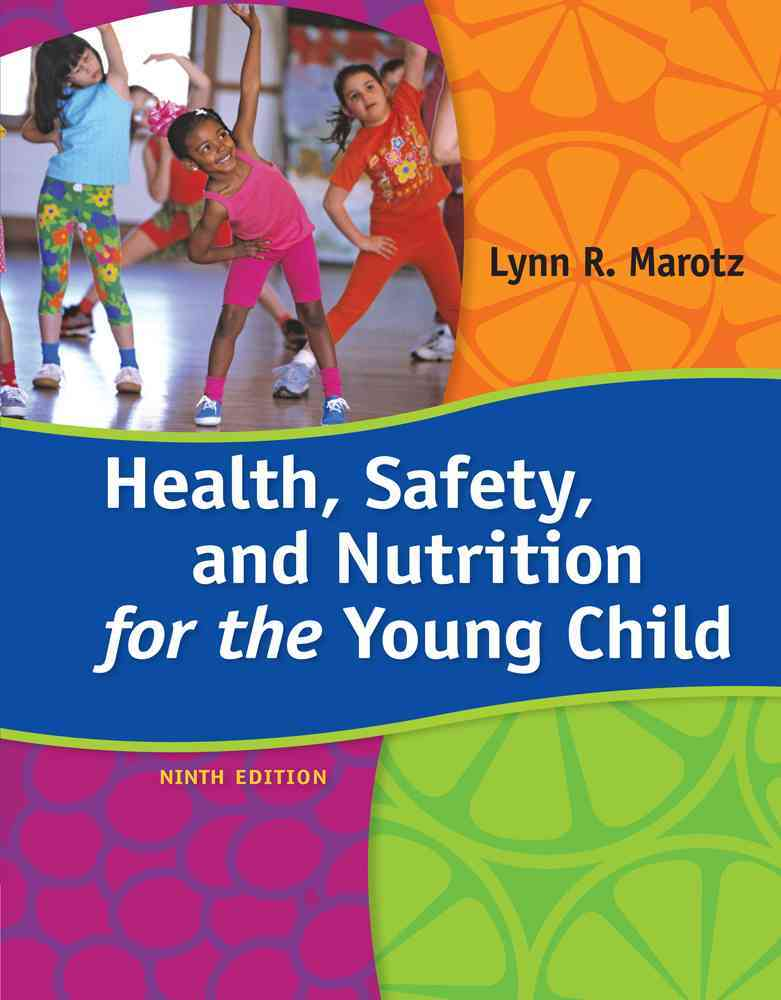 Health, Safety, and Nutrition for the Young Child By Marotz, Lynn R