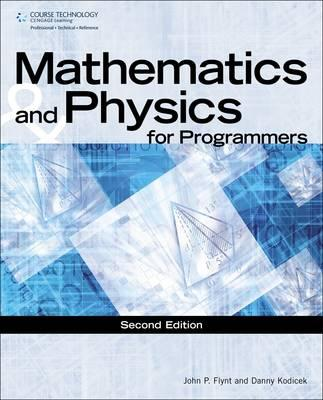 Mathematics & Physics for Programmers By Kodicek, Danny