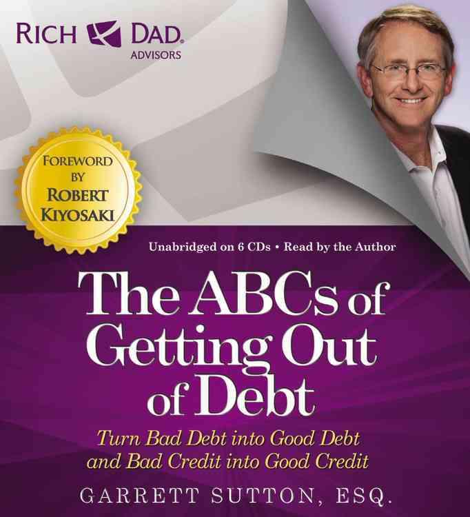 [CD] Rich Dad Advisors: the Abcs of Getting Out of Debt By Sutton, Garrett/ Sutton, Garrett (NRT)